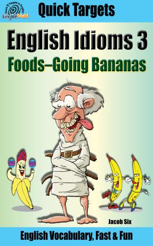 English Idioms 3: Food–Going Bananas