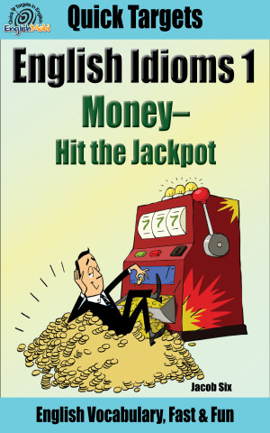 English Idioms 1: Money–Hit the Jackpot